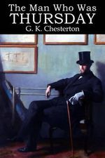 The Man Who Was Thursday - G K Chesterton