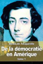 de La Democratie En Amerique : Tome 1 - Professor Alexis De Tocqueville