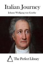 Italian Journey - Johann Wolfgang Von Goethe
