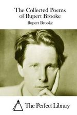 The Collected Poems of Rupert Brooke - Rupert Brooke