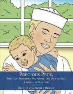 Precious Pete, Will You Remember Me, When I Am Out to Sea? : A Salute to All Navy Dads - Dr Chanda Nicole Holsey