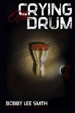 The Crying Drum - Bobby Lee Smith