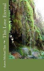 This Love Eternal - Aaron Michael Tate