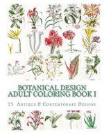Botanical Design Adult Coloring Book #1 - Carol Elizabeth Mennig