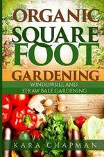 Organic Square Foot Gardening - Kara Chapman