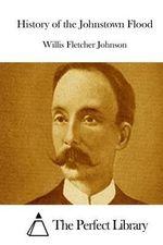 History of the Johnstown Flood - Willis Fletcher Johnson