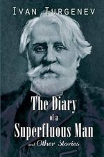 The Diary of a Superfluous Man and Other Stories - Ivan Sergeevich Turgenev