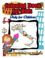 Coloring Book for Kids : Italy for Children - Spudtc Publishing Ltd