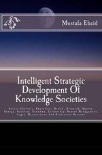 Intelligent Strategic Development of Knowledge Societies - MR Mustafa Fouad Ebaid