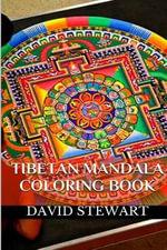 Tibetan Mandala Coloring : Calm, Relax and Meditation Coloring Books and Templates - David Stewart