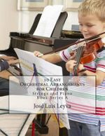 10 Easy Orchestral Arrangements for Children : Strings and Piano - Jose Luis Leyva