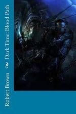Dark Time : Blood Path - Robert Lee Brown