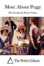 More about Peggy - Mrs George De Horne Vaizey
