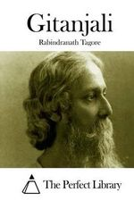 Gitanjali - Noted Writer and Nobel Laureate Rabindranath Tagore