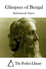 Glimpses of Bengal - Noted Writer and Nobel Laureate Rabindranath Tagore