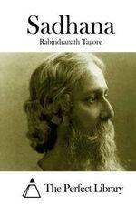 Sadhana - Noted Writer and Nobel Laureate Rabindranath Tagore