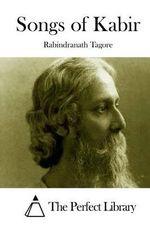 Songs of Kabir - Noted Writer and Nobel Laureate Rabindranath Tagore