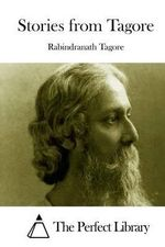 Stories from Tagore - Noted Writer and Nobel Laureate Rabindranath Tagore