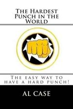 The Hardest Punch in the World - Al Case