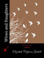 Wives and Daughters - Elizabeth Cleghorn Gaskell