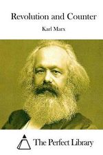 Revolution and Counter - Karl Marx