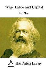 Wage Labor and Capital - Karl Marx