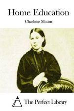 Home Education - Charlotte Mason
