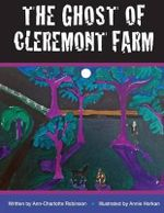 The Ghost of Cleremont Farm - Ann Charlotte Robinson