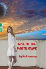 Rise of the White Hawk - Paul Kennedy
