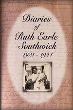 Diaries of Ruth Earle Southwick : 1921-1924 - Ruth Earle Southwick