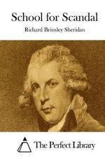 School for Scandal - Richard Brinsley Sheridan