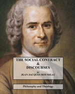 The Social Contract : And Discourses - Jean Jacques Rousseau