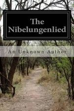 The Nibelungenlied - An Unknown Author