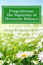 Progesterone : The Superstar of Hormone Balance - Susan Richards M D