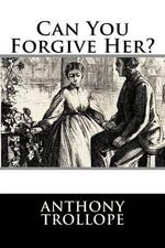 Can You Forgive Her? - Anthony Trollope, Ed