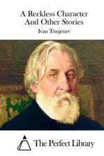 A Reckless Character and Other Stories - Ivan Sergeevich Turgenev