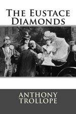 The Eustace Diamonds - Anthony Trollope, Ed