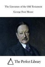 The Literature of the Old Testament - George Foot Moore