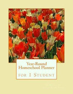 Year-Round Homeschool Planner for 1 Student : 52 Weeks of Lesson Plan Pages - Birthday Ann Betsy R Ledesma Em