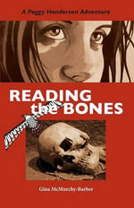 Reading the Bones : A Peggy Henderson Adventure - Gina McMurchy-Barber