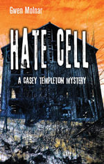 Hate Cell : A Casey Templeton Mystery - Gwen Molnar