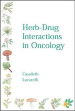 Herb-drug Interactions in Oncology - Barrie Cassileth