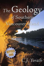 Geology of Southern Vancouver Island 2005 : The Little Book of Answers - C. J. Yorath