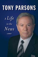 Life in the News - Tony Parsons