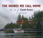 Shores We Call Home : The Art of Carol Evans - Carol Evans