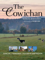 Cowichan : Duncan, Chamainus, Ladysmith and Region - Georgina Montgomery