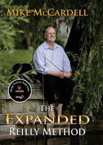 Expanded Reilly Method :  Or, Have a Great Day, Forever - Mike McCardell