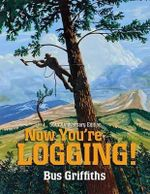 Now You're Logging! : a European Perspective - Bus Griffiths