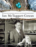 Ian McTaggart-Cowan : The Legacy of a Pioneering Biologist, Educator and Conservationist - Ronald Jakichuk
