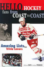 Hello Hockey Fans from Coast to Coast : Amazing Lists for Trivia Lovers - Jefferson Davis